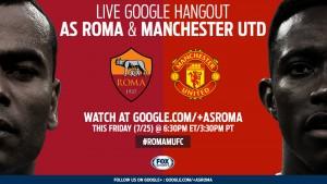 Roma_ManUTD_GoogleHangout_16x9_Roma